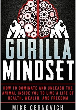 Book Review: Gorilla Mindset by Mike Cernovich