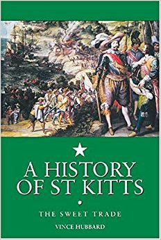 Book Review: A History of St. Kitts: The Sweet Trade by Vincent K. Hubbard