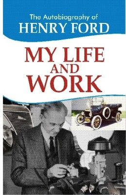 An Analysis of Henry Ford (How His Father Almost Killed His Dream)